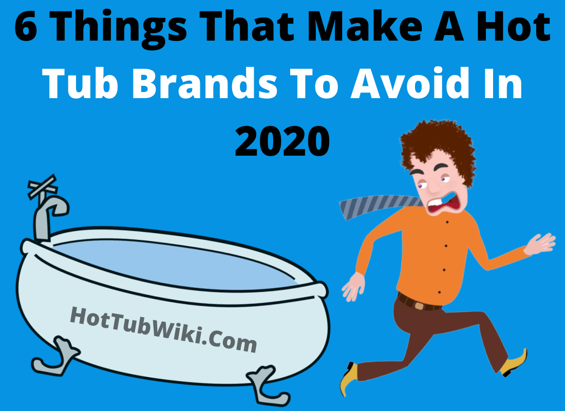 5 Worst Hot Tub Brands to Avoid – 6 Things Keep in Mind