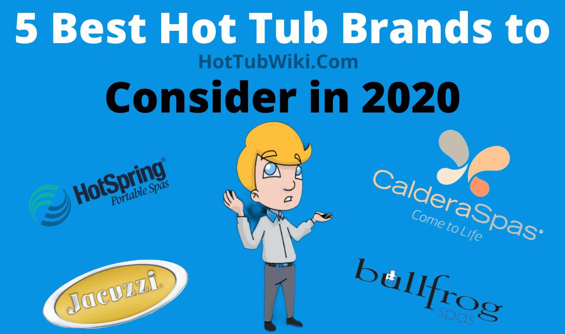 Top 5 Best Hot Tub Brands Manufacturer List