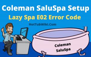 Coleman SaluSpa Setup Lazy Spa E02