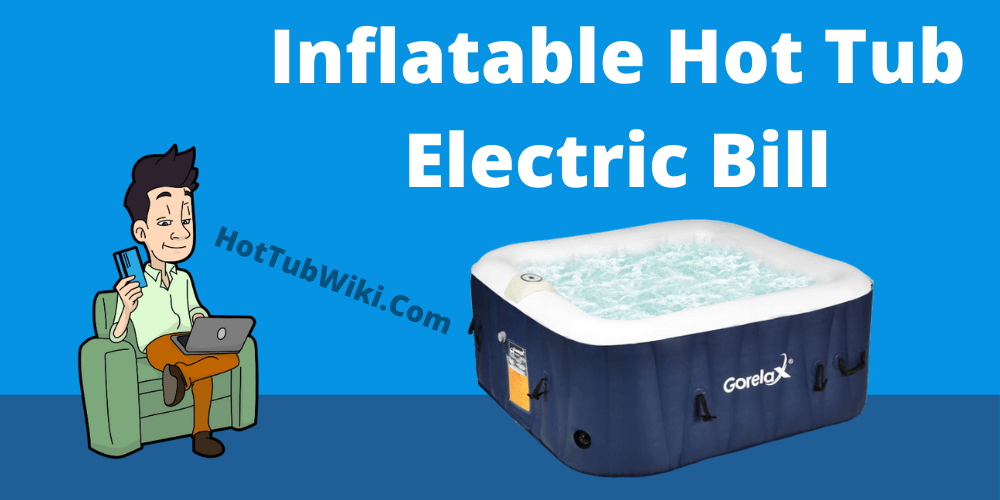 Inflatable Hot Tub Electric Bill