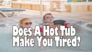 Does a hot tub make you tired? Yes, it does. But, that's not all. There are ways that you can avoid that from happening. You can also learn why does your hot tub makes you feel dizzy.