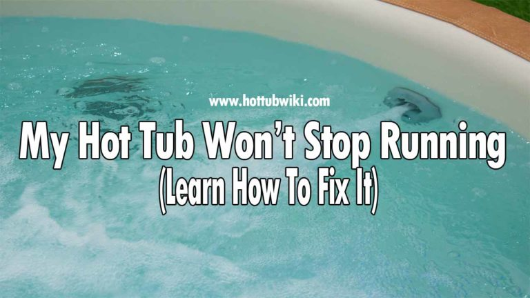 There are a lot of hot tub problems available. If your hot tub won't stop running then you have nothing to worry about. Hot tubs should be running all the time to clear the water.