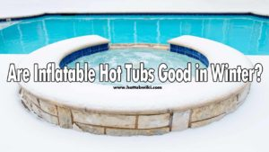 If you live in a cold place then you might be wondering: are inflatable hot tubs good for winter? Yes, they are. But, it all depends on how cold your place gets. That's why the best solution is to pack up the inflatable hot tub and place it indoors.