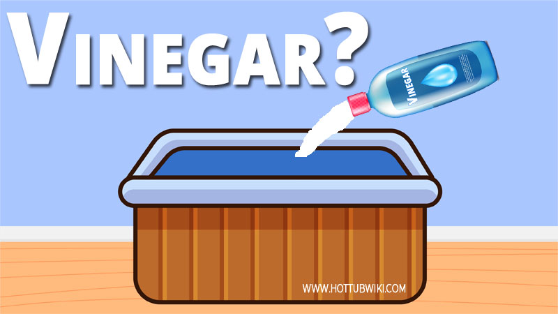 Can I Clean My Hot Tub With Vinegar?