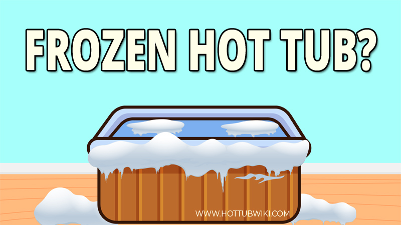 How To Fix a Frozen Hot Tub?