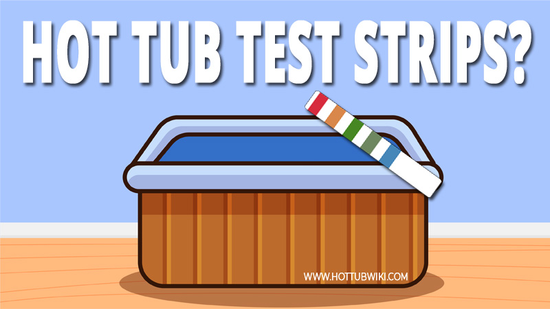 How to Use Hot Tub Test Strips