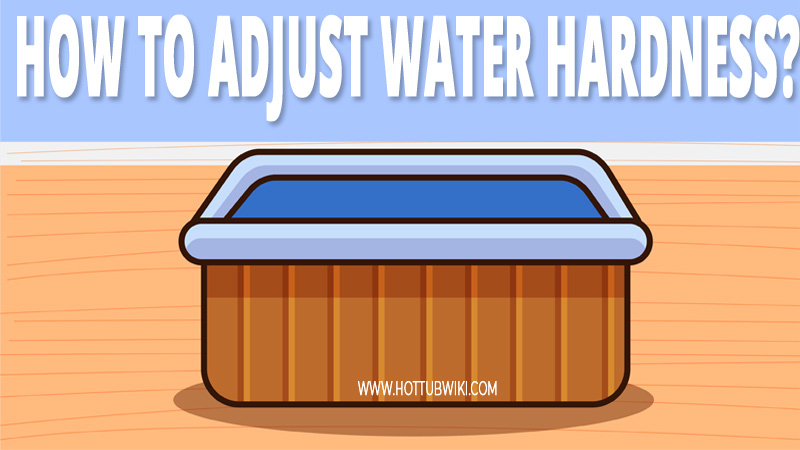 How to Raise or Lower Water Hardness in a Hot Tub?