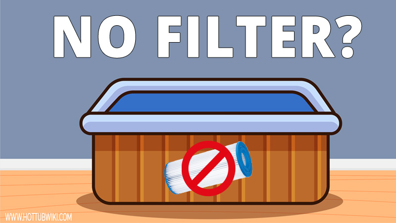 Can You Run a Hot Tub Without a Filter?