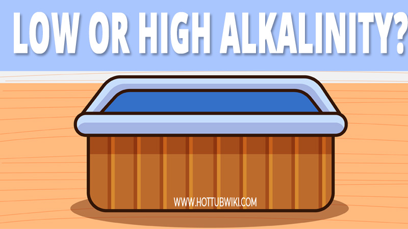 Can you go in a hot tub if the alkalinity is high or low? No, you shouldn't do that.
