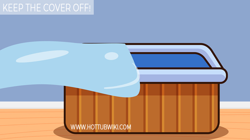 Leave The Hot Tub Open