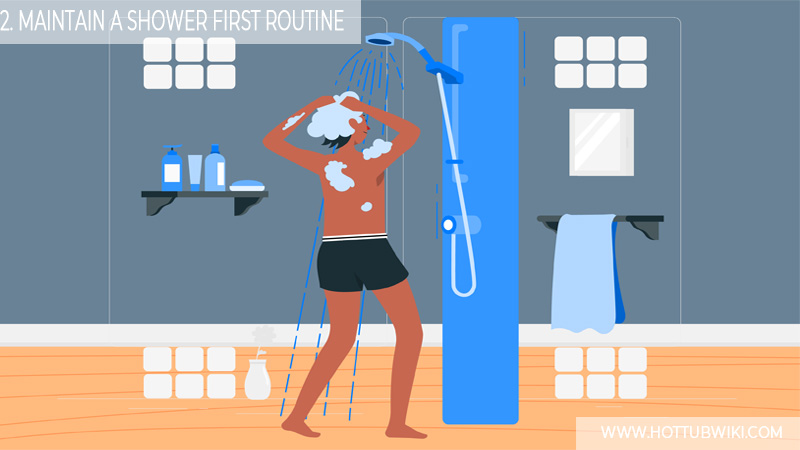 2. Maintain A Shower First Routine