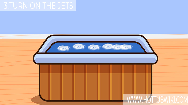 3. Turn on the Jets and the Circulation Pump