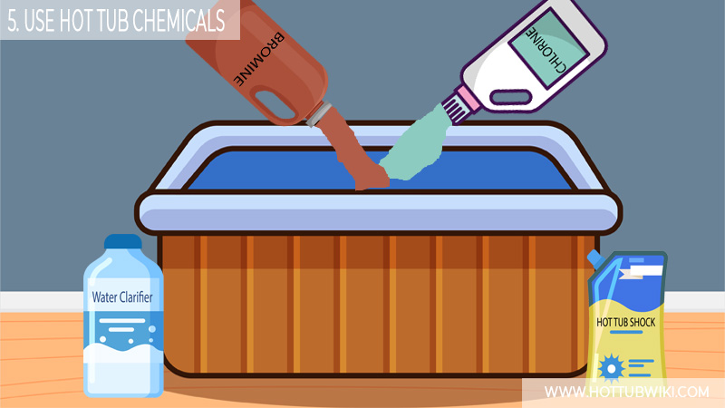 5. Use Hot Tub Chemicals