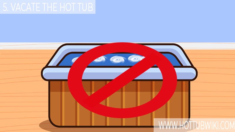 5. Vacate the Hot Tub